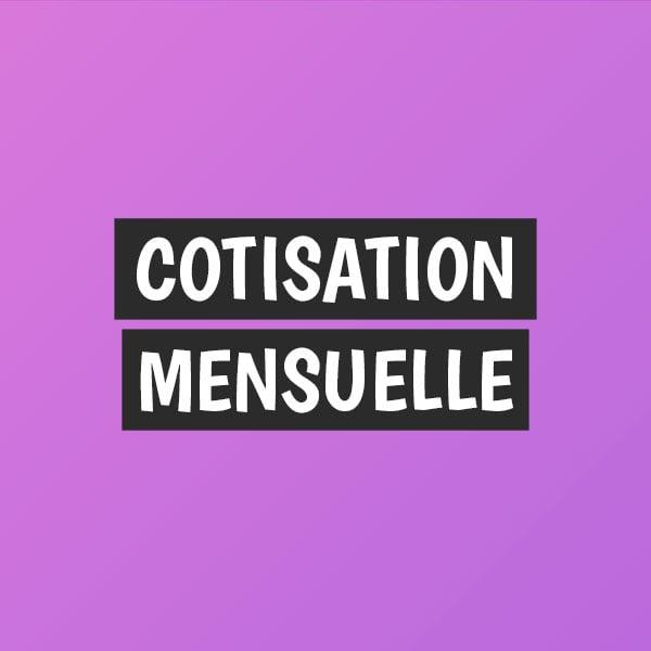 Cotisation mensuelle