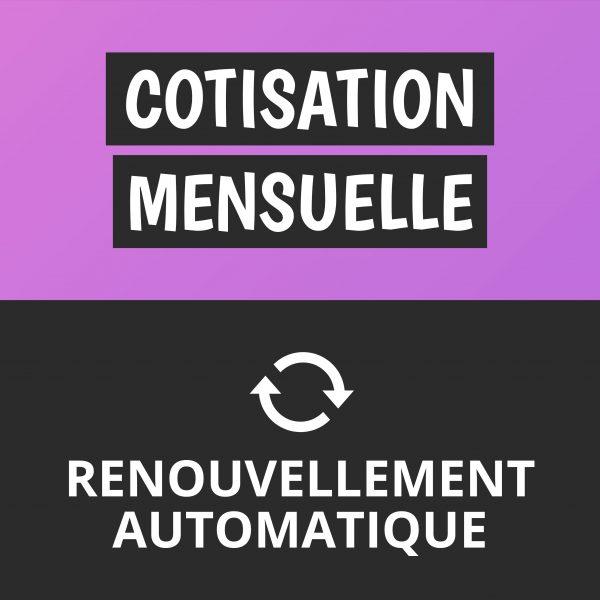 Cotisation mensuelle - renouvellement automatique
